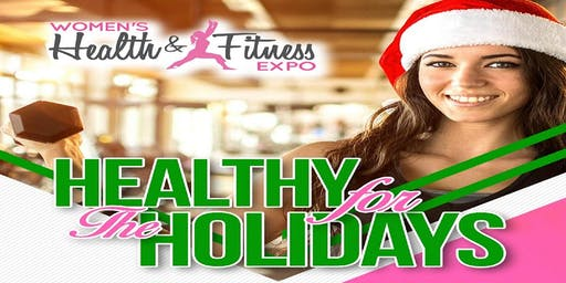 """Healthy For The Holidays""-Women's Health & Fitness Expo"