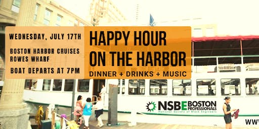 """Happy Hour On The Harbor"" - NSBE Boston Summer Boat Cruise"