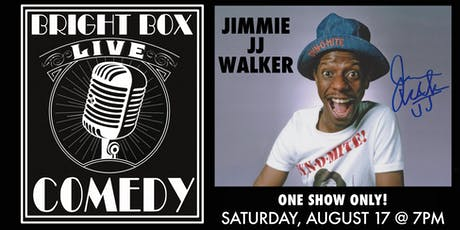 "Bright Box Comedy: Jimmie ""JJ"" Walker - Saturday 7PM tickets"