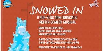 KML Presents: Snowed In