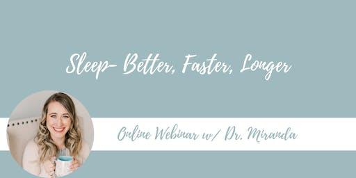 Online Webinar: Sleep- Better, Faster, Longer