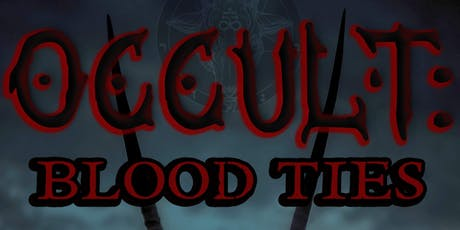 OCCULT: Blood Ties tickets