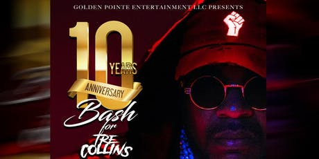 10 Years Anniversary Bash for Tre Collins tickets