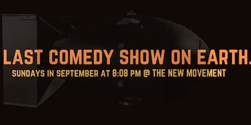 The Last Comedy Show on Earth