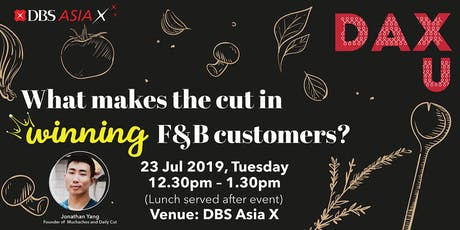 DAX U: What makes the cut in winning F&B customers? tickets