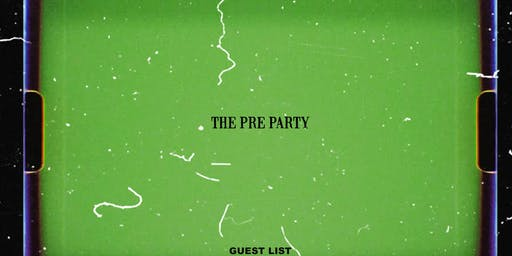 THE PRE- PARTY