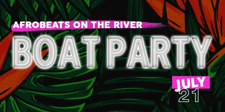 AFROBEATS ON THE RIVER BOAT PARTY tickets