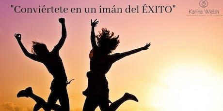 """""""Conviértete en un imán del ÉXITO"""" boletos"""