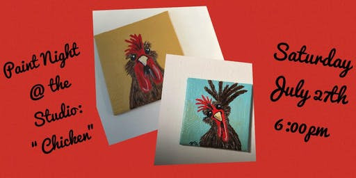 "Paint Night @ The Studio:  ""Chicken"" artwork on an 11x14 Canvas"
