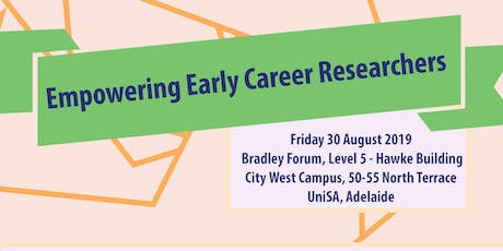 Empowering Early Career Researchers - Adelaide 2019 tickets