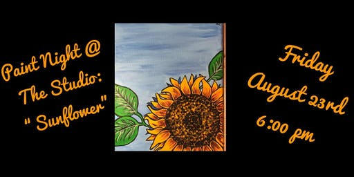 "Paint Night @ The Studio:  ""Sunflower "" artwork on an 11x14 Canvas"