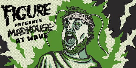Madhouse: Figure, Phiso, & special guests live at Wave tickets