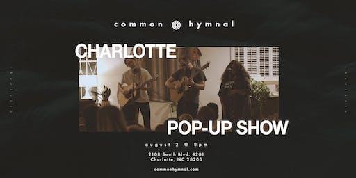 A Live Pop Up Show: Charlotte