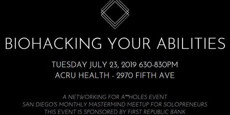 Biohacking Your Abilities - Networking for A**holes July Mastermind Meetup tickets