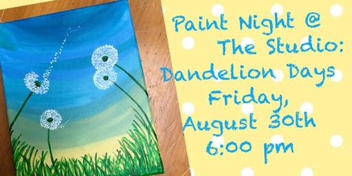 "Paint Night @ The Studio:  ""Dandelion "" artwork on an 11x14 Canvas"