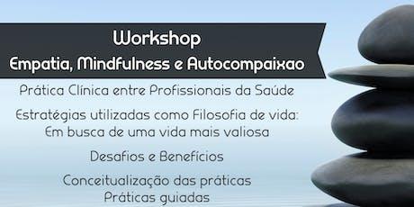 Workshop Empatia, Mindfulness e Autocompaixão ingressos
