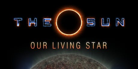 The Sun, Our Living Star tickets