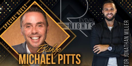 Revival Nights with Bishop Michael Pitts tickets