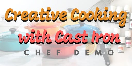 CHEF DEMO:  Creative Cooking with Cast Iron