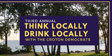 Think Locally, Drink Locally with the Croton Democrats tickets