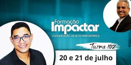 FORMAÇÃO IMPACTAR - TURMA 102  COMUNICAÇÃO E ORAT´ÓRIA ingressos