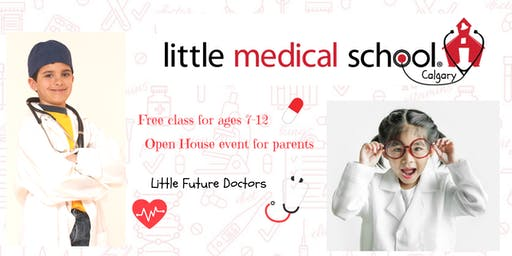 FREE Class and Open House! Ages 7-12 Little Medical School - Future Doctors