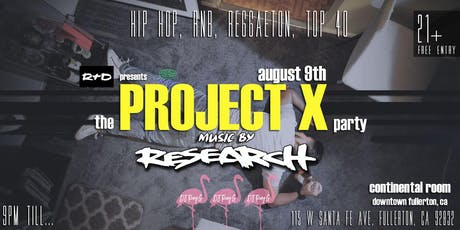 Project X Party @ Continental Room DTF - No Cover tickets