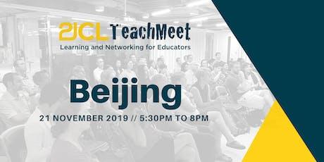 21CLTeachMeet Beijing - 21 November 2019 tickets