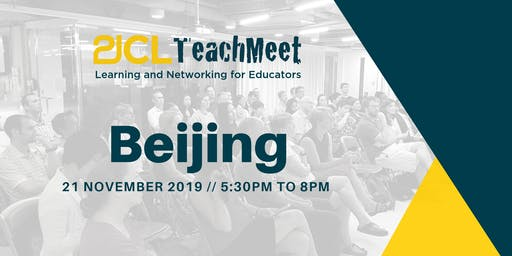21CLTeachMeet Beijing - 21 November 2019