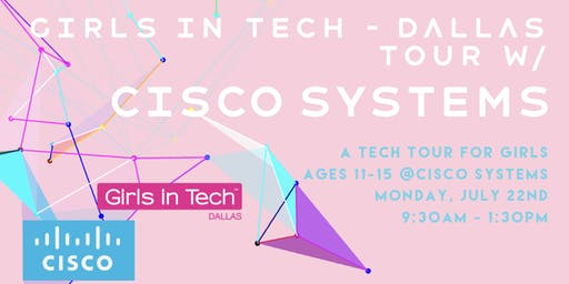 Girls in Tech - Tour w/ Cisco Systems