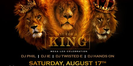 "FIT FOR A KING ""LEO TAKEOVER"" {MEGA EVENT} @ FOUNDATION ROOM tickets"