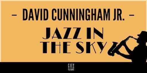 David Cunningham Jr. Jazz in the Sky Part VII