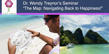 """""""The Map: Navigating Back to Happiness!"""" with Dr. Wendy Treynor tickets"""