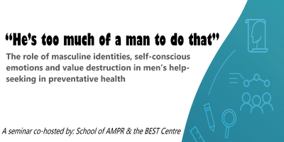 """""""He's too much of a man to do that"""":  Help-seeking and preventative health"""