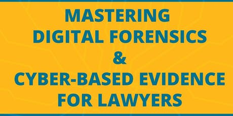 2 DAY TRAINING ON MASTERING DIGITAL FORENSICS & CYBER BASED EVIDENCE tickets
