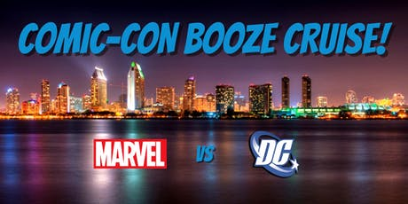 Comic-Con: Marvel vs DC Booze Cruise tickets