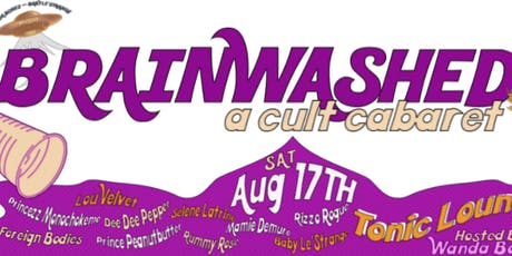 Brainwashed:  A Cult Cabaret tickets