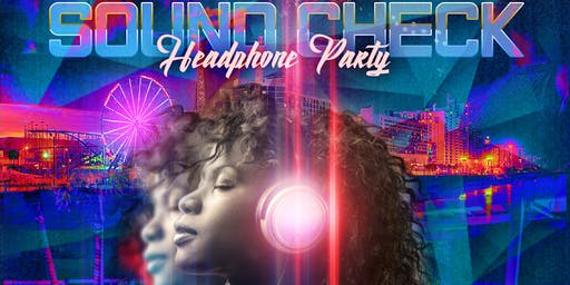 Sound Check: Headphone Party (21+)