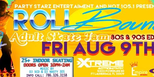 HOT 105.1 & PARTY STARZ ENT ROLL BOUNCE PART 2 AUGUST 9TH 25 & OLDER