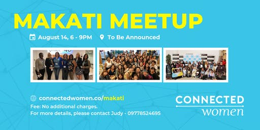 #ConnectedWomen Meetup - Makati (PH) - August 14