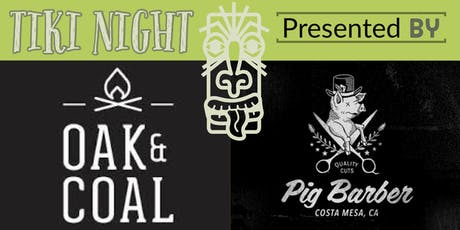 Tiki Night: Presented by Oak and Coal & Pig Barber tickets