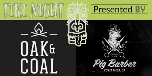 Tiki Night: Presented by Oak and Coal & Pig Barber