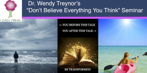 """Don't Believe Everything You Think"" with Dr. Wendy Treynor"