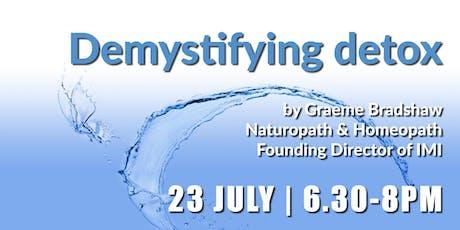Demystifying detox  by Graeme Bradshaw (23 July) tickets