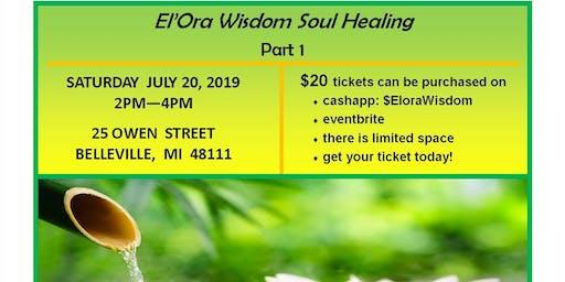 El'Ora Wisdom Soul Healing - Part 1