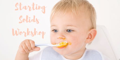 Starting Solids Workshop:Everything You Need to Know for Baby's 1st Foods! tickets
