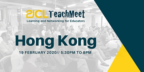 21CLTeachMeet Hong Kong - 19 February 2020 tickets