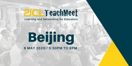 21CLTeachMeet Beijing - 6 May 2020 billets
