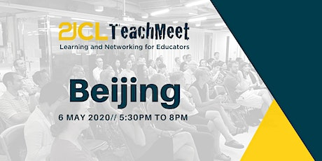 21CLTeachMeet Beijing - 6 May 2020 tickets