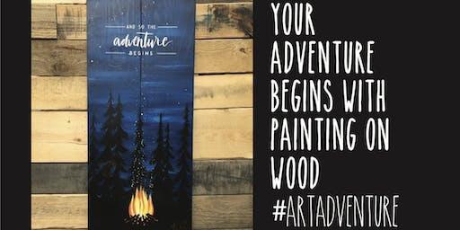 """Adventure Begins"" Paint Workshop on Large Wood Plaque"